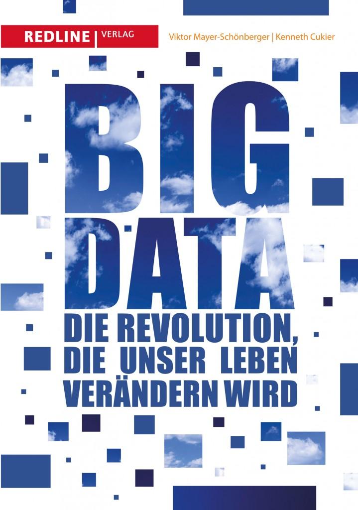 Big Data. Die Revolution, die unser Leben verändern wird.