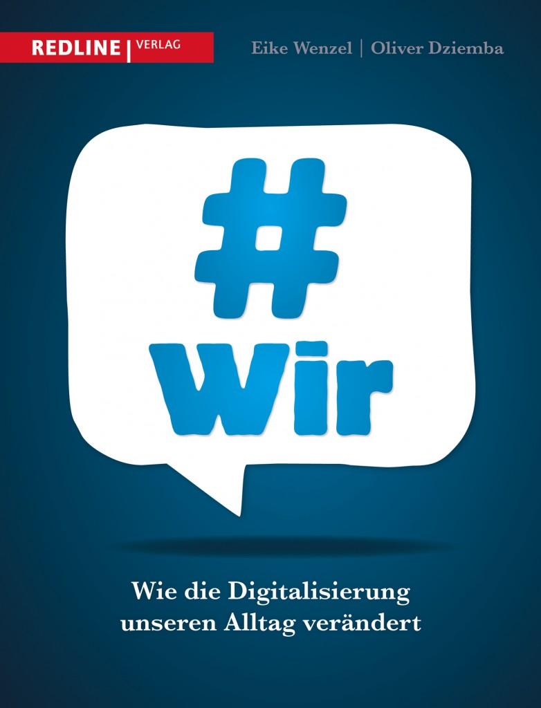 #Wir - Wie die Digitalisierung unseren Alltag verändert.