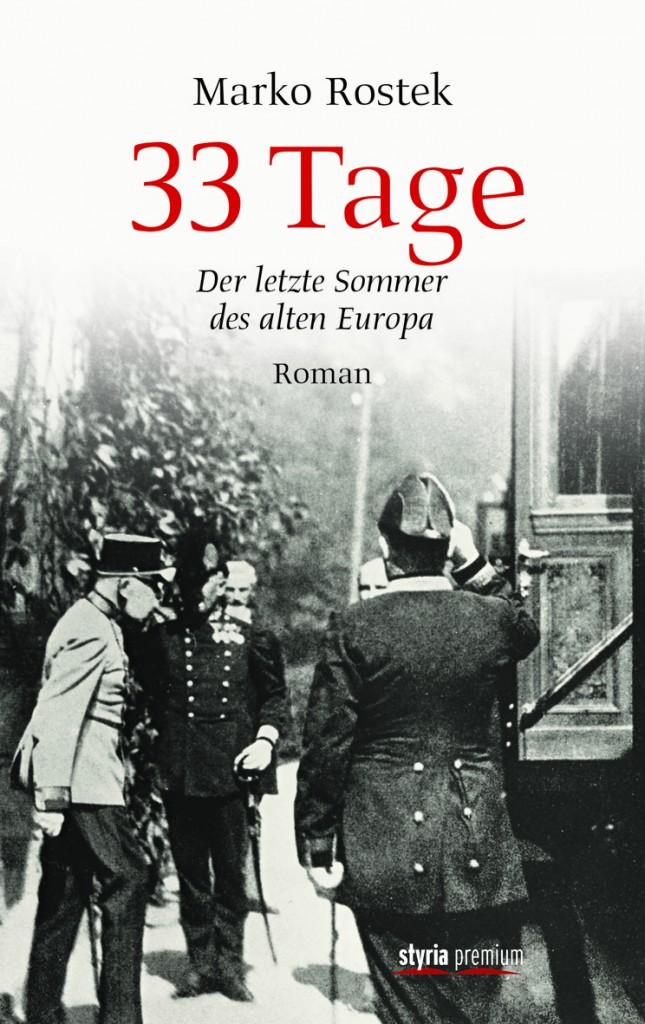 33 Tage - Der letzte Sommer des alten Europa von Marko Rostek ist erschienen im Styria Premium Verlag
