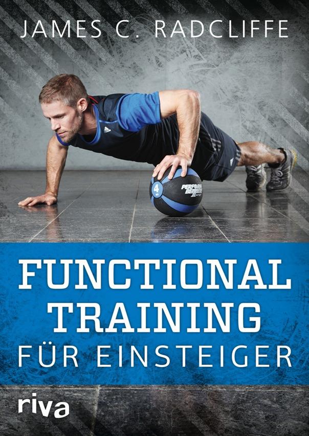 Functional Training für Einsteiger - von James C. Radcliffe und Hannes Thies ist erschienen im Riva-Verlag
