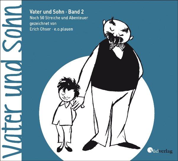 Vater und Sohn - Klassiker - Band 2: Noch 50 Streiche und Abenteuer - von Erich Ohser, alias e.o.plauen erschienen im Südverlag