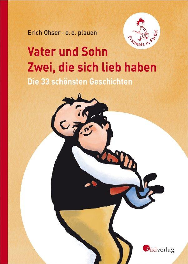 Vater und Sohn - Zwei, die sich lieb haben von Erich Ohser, alias e.o.plauen erschienen im Südverlag