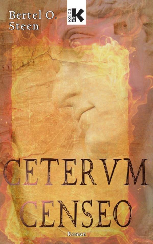 CETERVM CENSEO - von Bertel O. Steen ist erschienen im Koĩos-Verlag in der Gruppe Praesens VerlagsgesmbH