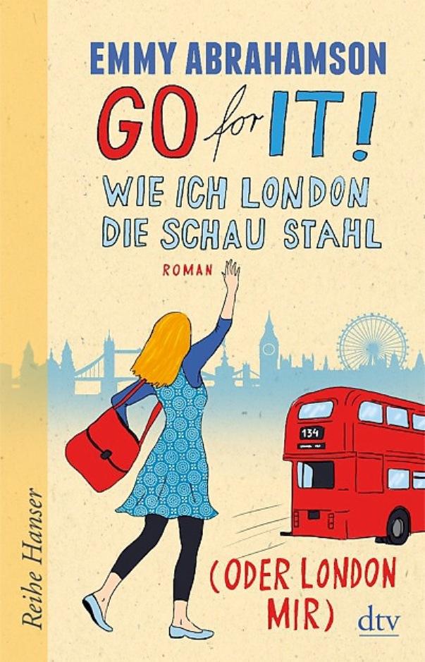 Go for It! Wie ich London die Schau stahl (oder London mir) von Emmy Abrahamson erschienen im Deutscher Taschenbuch Verlag