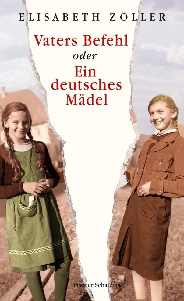 Vaters Befehl oder Ein deutsches Mädel - von Elisabeth Zöller ist erschienen in der S. FISCHER Verlag GmbH/FISCHER Kinder- und Jugendbuch Verlag GmbH