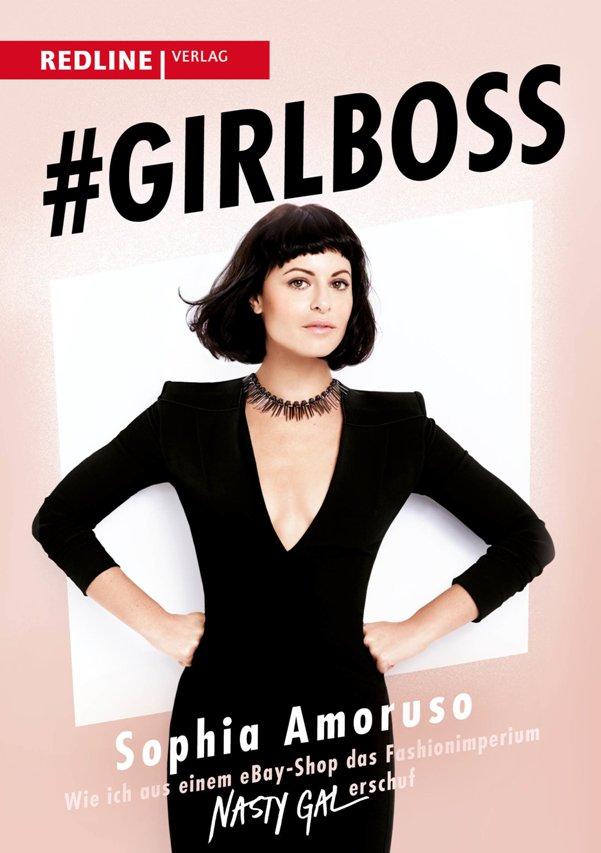 #Girlboss: Wie ich aus einem Ebay-Shop das Fashionimperium Nasty Gal erschuf von Sophia Amoruso ist erschienen im Redline Verlag