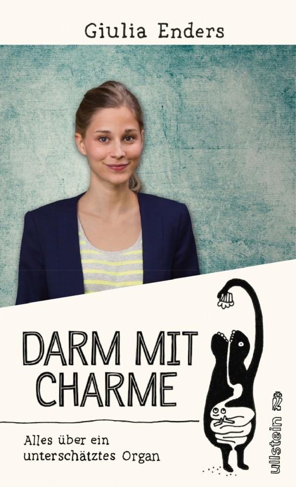 Darm mit Charme: Alles über ein unterschätztes Organ - von Giulia Enders ist erschienen im Ullstein-Verlag