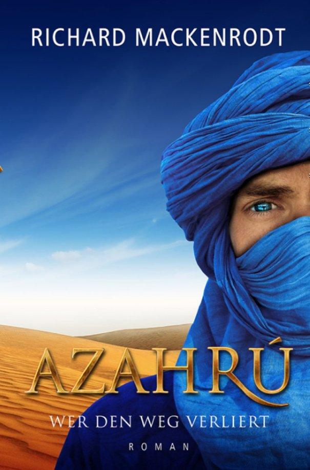Azahrú - Wer den Weg verliert - von Richard Mackenrodt ist erschienen im Edition Takuba Verlag
