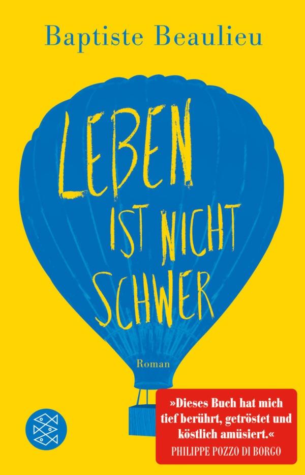 Leben ist nicht schwer - von Baptiste Beaulieu ist erschienen in der S. FISCHER Verlag GmbH