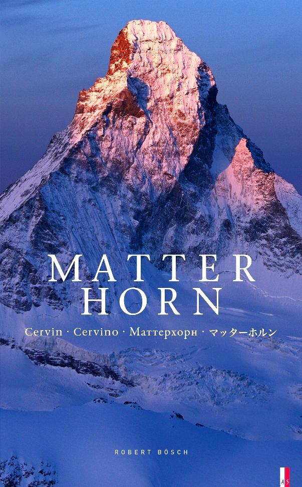Matterhorn – Cervin, Cervino - von Robert Bösch ist erschienen im AS Verlag