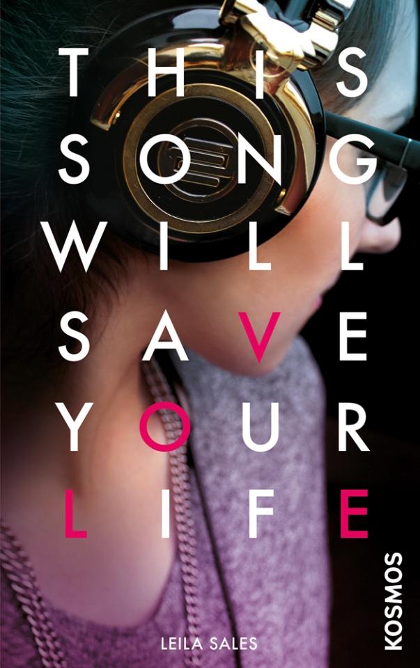 This Song Will Save Your Life von Leila Sales ist erschienen im Franckh-Kosmos Verlag