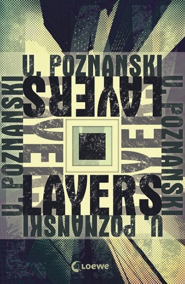 Layers - Die Wahrheit ist vielschichtig - von Ursula Poznanski ist erschienen in der Loewe Verlag GmbH