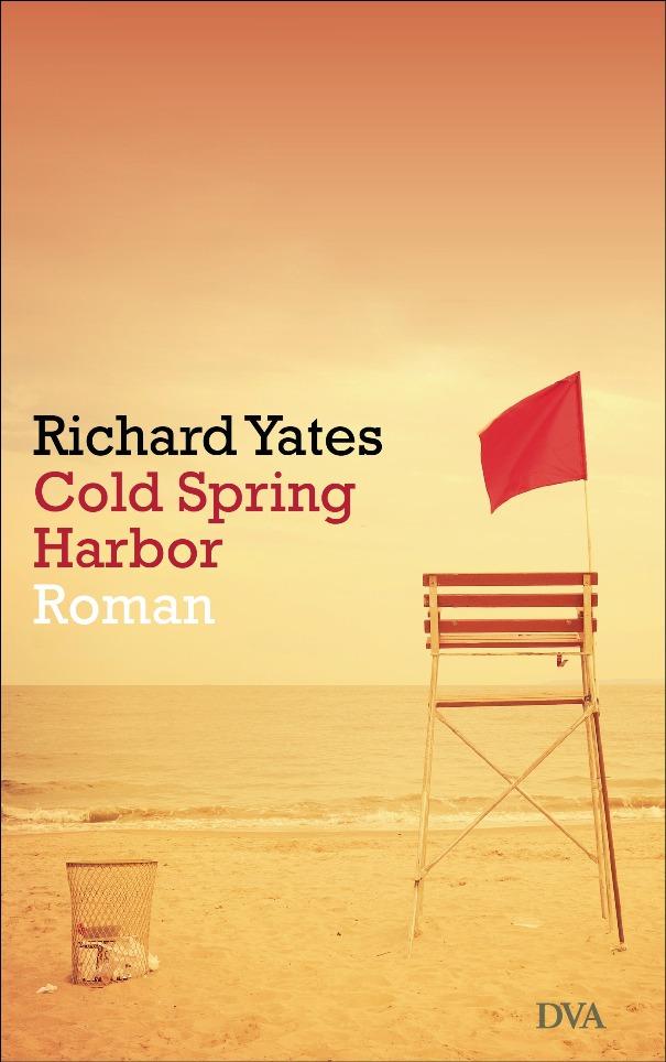 Cold Spring Harbor - von Richard Yates erschienen in der Deutsche Verlags-Anstalt