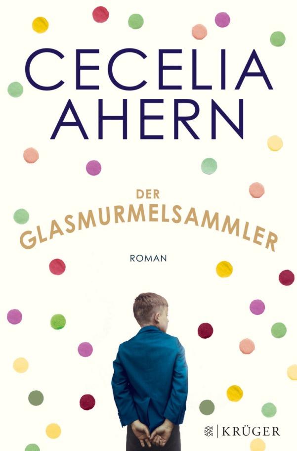 Der Glasmurmelsammler - von Cecelia Ahern ist erschienen in der S. FISCHER Verlag GmbH