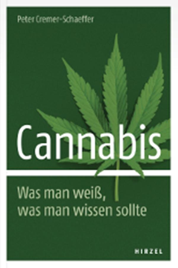 Cannabis - Was man weiß, was man wissen sollte - von Dr. Peter Cremer-Schaeffer ist erschienen in der S. Hirzel Verlag GmbH & Co.