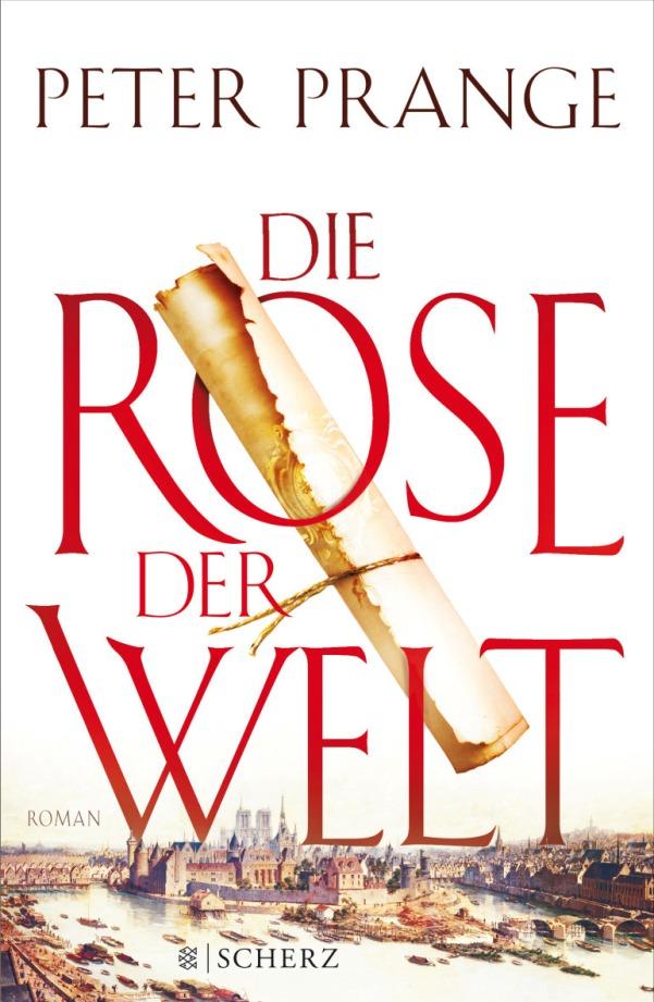 Die Rose der Welt - von Peter Prange ist erschienen in der S. FISCHER Verlag GmbH