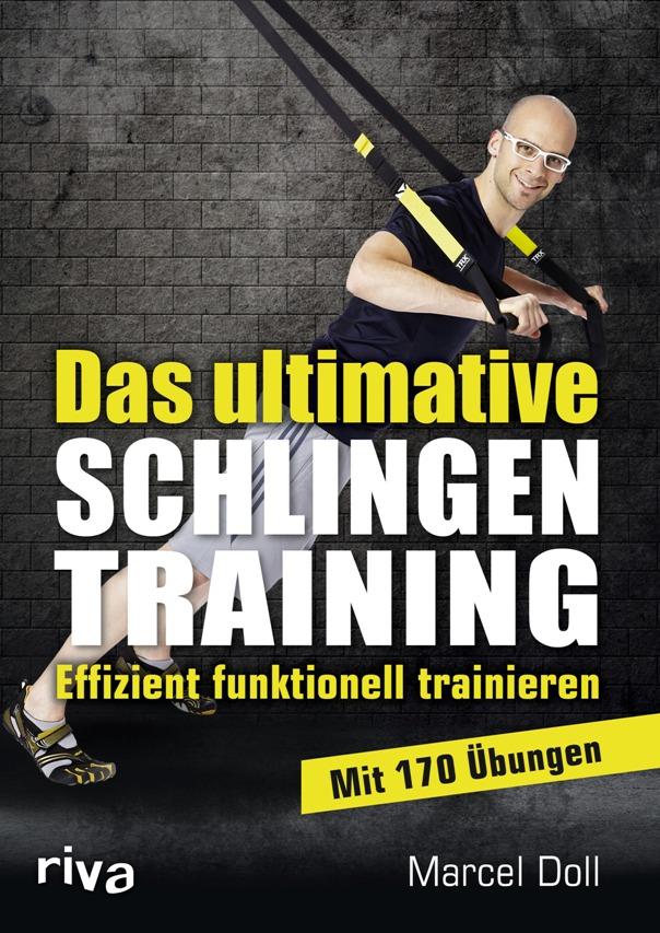 Das ultimative Schlingentraining - Effizient funktionell trainieren - von Marcel Doll ist im Riva-Verlag erschienen