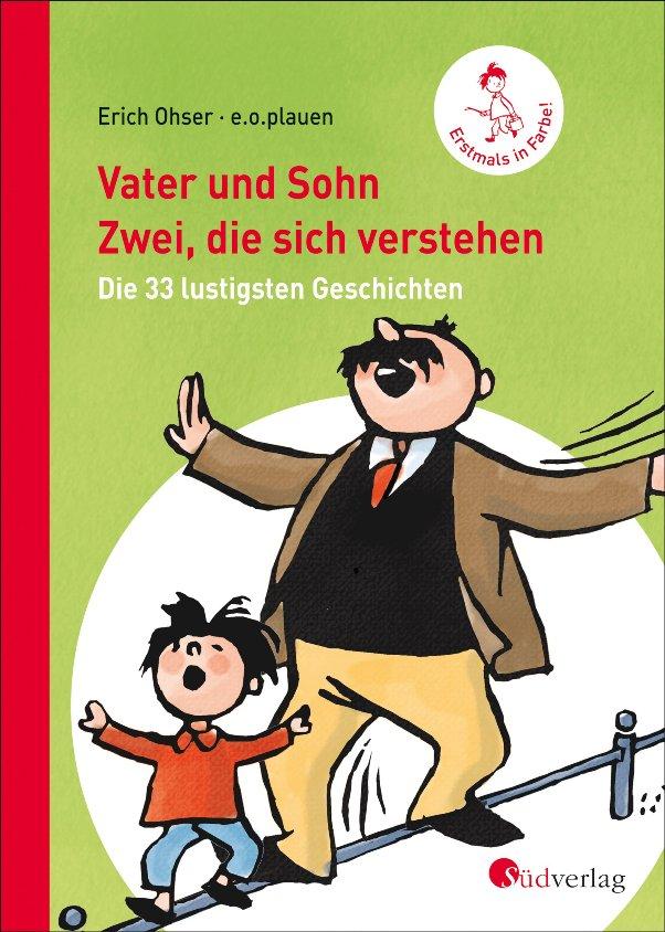 Vater und Sohn - Zwei, die sich verstehen - von Erich Ohser, alias e.o.plauen erschienen im Südverlag