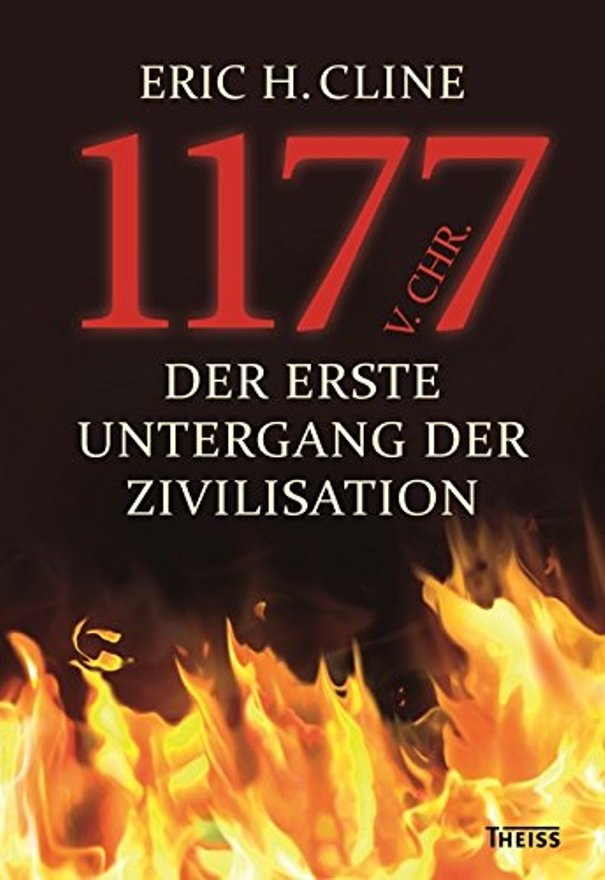 1177 v. Chr. - Der erste Untergang der Zivilisation - von Eric H. Cline ist erschienen in der Theiss Verlag GmbH